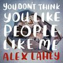 You Don't Think You Like People Like Me (Single) thumbnail