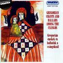 Gregorián Énekek És Balladák A Csángóknál thumbnail