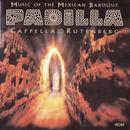 Padilla: Music of the Mexican Baroque thumbnail
