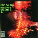 Eric Dolphy In Europe, Vol. 3 thumbnail