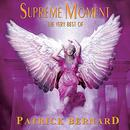 Supreme Moment: The Very Best Of Patrick Bernard thumbnail