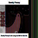 Sandy Posey's As Long As We've Got Us thumbnail