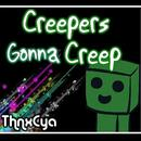 Creepers Gonna Creep (You Blew My Mind) thumbnail