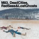 Dead Cities, Red Seas & Lost Ghosts thumbnail