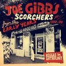 Reggae Anthology - Joe Gibbs: Scorchers From The Early Years (1967-73) thumbnail