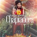La Super Chapiadora (Single) thumbnail