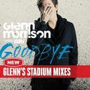 Goodbye (Glenn's Stadium Mixes) (Single) thumbnail