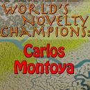 World's Novelty Champions: Carlos Montoya thumbnail