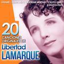 Libertad Lamarque. 20 Canciones Originales thumbnail