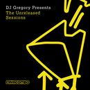 DJ Gregory Presents The Unreleased Sessions thumbnail