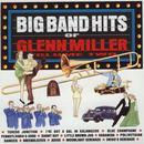 Big Band Hits Of Glenn Miller (Vol 2) thumbnail