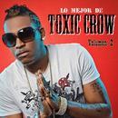 Lo Mejor De Toxic Crow Vol. 2 thumbnail