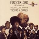 Precious Lord Recordings Of The Great Gospel Songs Of Thomas A. Dorsey thumbnail