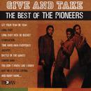 Give And Take - The Best Of The Pioneers thumbnail