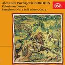 Borodin : Polovtsian Dances, Symphony No. 2 in B minor, Op. 5 thumbnail