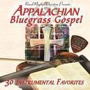 Appalachian Bluegrass Gospel - Power Picks: 30 Instrumental Favorites thumbnail