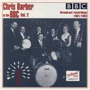 Chris Barber At The BBC, Vol. 2: More Wireless Days (Live) thumbnail