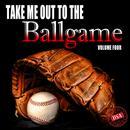 Take Me Out To The Ballgame, Vol. 4 thumbnail
