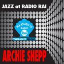 Jazz At Radio Rai: Archie Shepp Live thumbnail