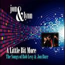 A Little Bit More: The Songs Of Bob Levy & Jon Burr thumbnail