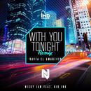 With You Tonight (Hasta El Amanecer) (Remix) (Single) thumbnail