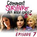 Comment Survivre Aux Week-Ends ?2 - Épisode 7 (Single) thumbnail