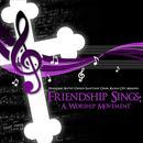 Friendship Sings: A Worship Movement thumbnail