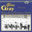 Glen Gray & The Casa Loma Orchestra, 1939-40 thumbnail