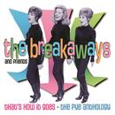 The Breakaways And Friends: That's How It Goes - The Pye Anthology thumbnail