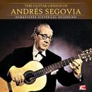 The Guitar Genius Of Andrés Segovia (Remastered Historical Recording) thumbnail
