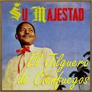 """Su Majestad """"El Jilguero De Cienfuegos"""" thumbnail"""
