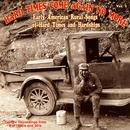 Hard Times Come Again No More: Early American Rural Songs Of Hard Times And Hardships Vol. 1 thumbnail
