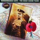 Remembrance Day: The Dead Good Years thumbnail