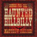 Songs For The Haunted Hillbilly thumbnail