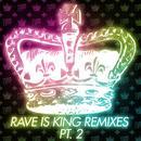 Rave Is King Remixes Pt. 2 thumbnail