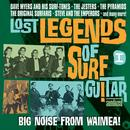 Lost Legends Of Surf Guitar, Vol. 1 - Big Noise From Waimea! thumbnail