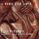 A Time For Love...The Music Of Johnny Mandel thumbnail