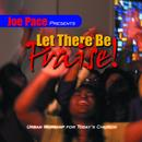 Joe Pace Presents: Let There Be Praise thumbnail