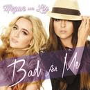 Bad For Me (Single) thumbnail