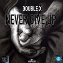 Never Give Up (Single) thumbnail