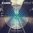 We Will Be (Rude Kid Remix) (Single) thumbnail