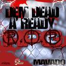 Dem Dead A'Ready (RIP) (Single) thumbnail