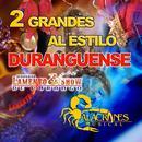 2 Grandes Al Estilo Duranguense thumbnail