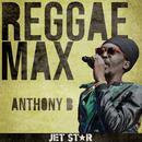 Jet Star Reggae Max Presents.......Anthony B thumbnail