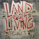 Land Of The Living (Single) thumbnail