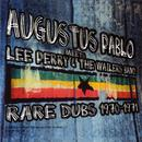 Augustus Pablo Meets Lee Perry & The Wailers (Rare Dubs 1970-1971) thumbnail