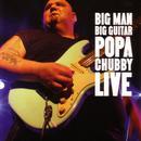 Big Man Big Guitar: Popa Chubby Live thumbnail