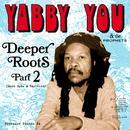 Deeper Roots Part 2 (More Dubs & Rarities) thumbnail