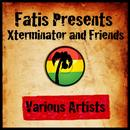 Fatis Presents Xterminator And Friends thumbnail