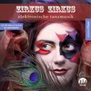 Zirkus Zirkus, Vol. 15 - Elektronische Tanzmusik thumbnail